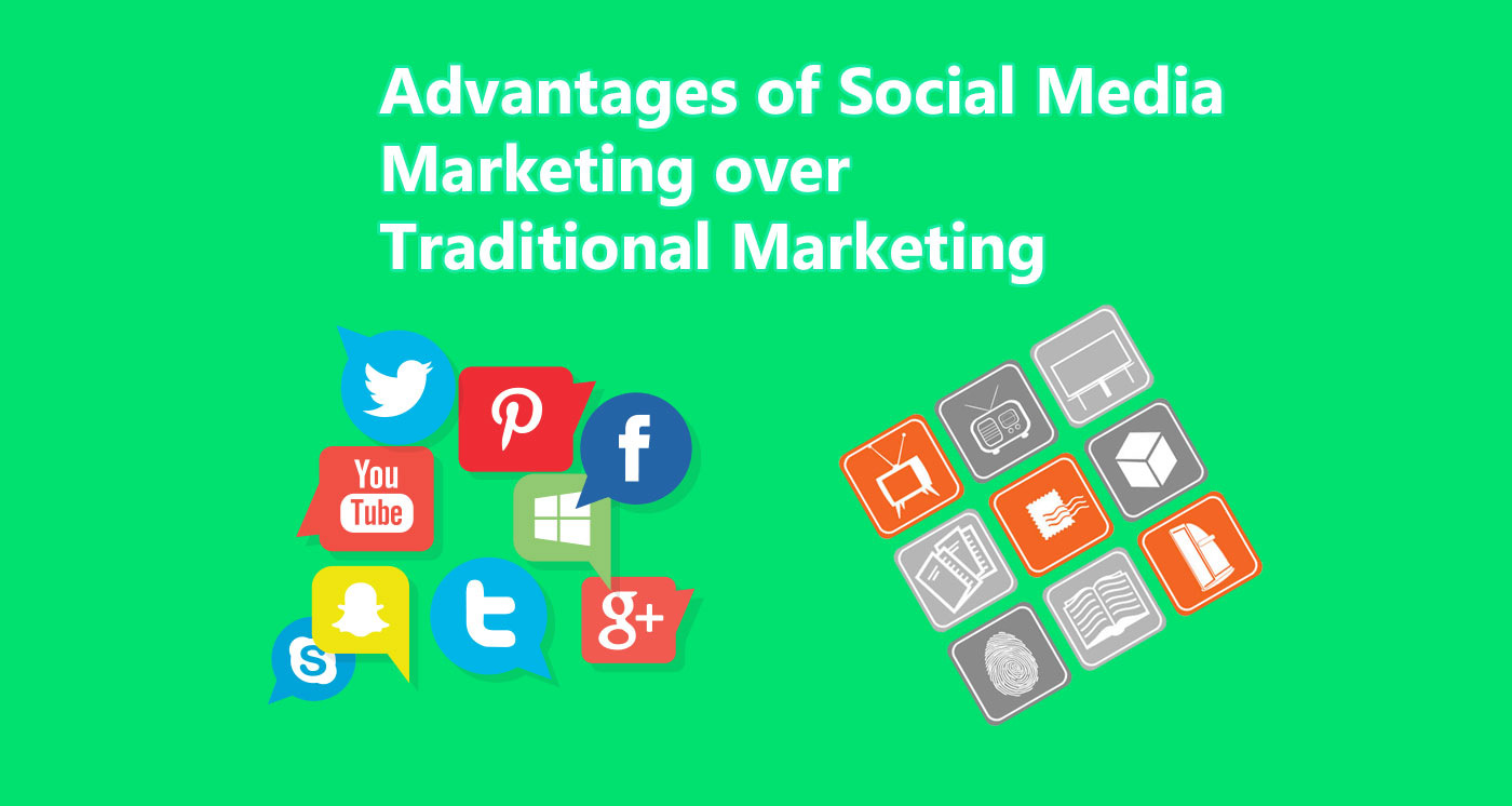 Advantages of Social Media Marketing over Traditional Marketing